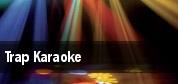 Trap Karaoke tickets