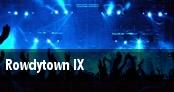 Rowdytown IX tickets