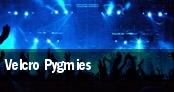 Velcro Pygmies tickets