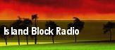 Island Block Radio Anaheim tickets