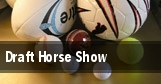 Draft Horse Show tickets