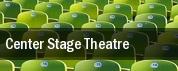 Center Stage Theatre tickets