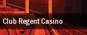 Club Regent Casino tickets