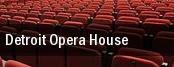 Detroit Opera House tickets