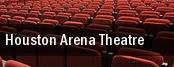 Houston Arena Theatre tickets