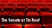 The Senate at Tin Roof tickets