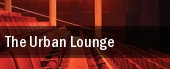 The Urban Lounge tickets