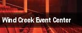 Wind Creek Event Center tickets